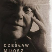 Czeslaw Milosz: New and Collected Poems 1931-2001