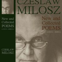 Czeslaw Milosz New and Collected Poems 1931-2001