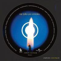 Nie tylko po zmroku - Proj. okładki: Judyta Papp, Universal Music 2004